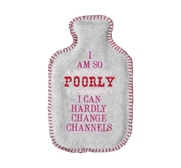 The I am So Poorly hot water bottle gift